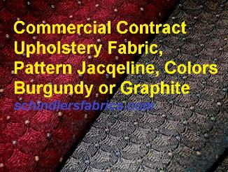 Commercial Contract Upholstery Fabric  Pattern Jacqueline Colors Burgundy or Graphite